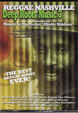 Deep Roots Music 3: Money In My Pocket / Ghetto Riddims - DVD