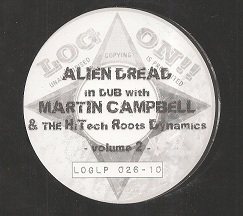 Alien Dread: In Dub With Martin Campbell & The Hi Tech Roots Dynamics Vol 2 (Log On!!) UK 10""