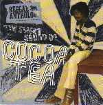 Cocoa Tea - Reggae Anthology: The Sweet Sound Of Cocoa Tea (17 North Parade / VP) Double CD