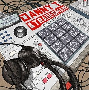 Danny T & Tradesman - Built For Sound (Scotch Bonnet) LP