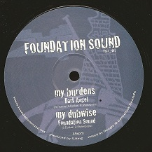Dark Angel - My Burdens /  Foundation Sound - My Dubwise (Foundation Sound) UK 12""