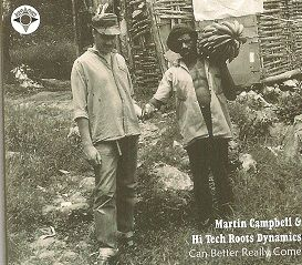 Martin Campbell & Hi Tech Roots Dynamics - Can Better Really Come (Log On) CD