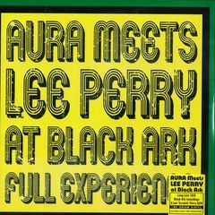 SALE ITEM - Aura - Meets Lee Perry At The Black Ark Full Experience (Sunspot) LP
