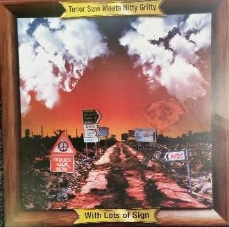 Tenor Saw Meets Nitty Gritty - With Lots Of Sign (Black Roots) LP
