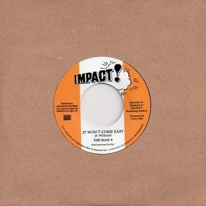 The Man X - It Won't Come Easy / The Wailers Band - Easy Dub  (Part 2) (Impact! / Onlyroots) EU 7""