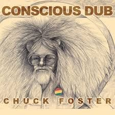 Chuck Foster - Conscious Dub (Catch Me Time Records) CD