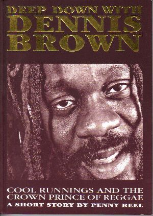 Deep Down With Dennis Brown - Penny Reel - Book