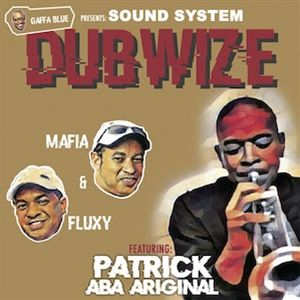 Gaffa Blue - Presents Sound System Dubwize ft Mafia & Fluxy & Patrixx Aba Ariginal (Gaffa Blue) LP