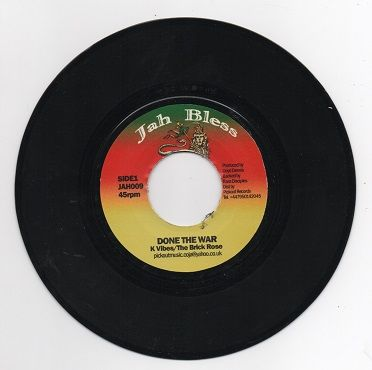 K Vibes / The Brick Rose - Done The War / version (Jah Bless) UK 7""