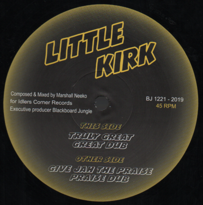 Little Kirk - Truly Great / Great Dub / Give Jah The Praise / Praise Dub (Blackboard Jungle) 12