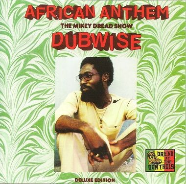 Mikey Dread African Anthem Dubwise Deluxe Edition Dread