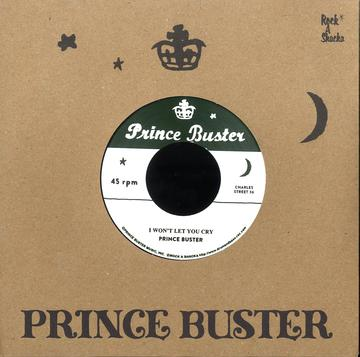 Prince Buster - I Won't Let You Cry / I'm Sorry (Prince Buster) 7