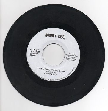 SALE ITEM - Cherry Ann - Tell Me Something Good / Version (Money Disc<Studio One>) JA 7""