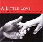 SALE ITEM - Jimmy London - A Little Love - (Impact) CD