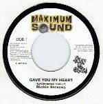 SALE ITEM - Richie Stephens - Gave You My Heart / Glasshouse (Maximum Sound) UK