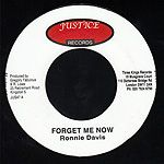 SALE ITEM - Ronnie Davis - Forget Me Now / Take Heed (Justice) UK 7""