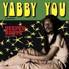 Yabby You & Brethren - Deeper Roots: Dub Plates & Rarities 1976 - 1978 (Pressure Sounds) CD